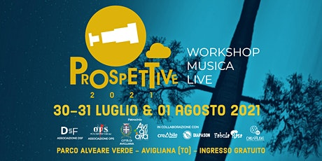 PROSPETTIVE 2021 - Parco Alveare Verde - Avigliana (TO) biglietti