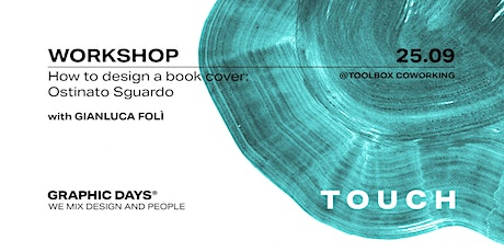 Graphic Days® Touch | Workshop with Gianluca Folì tickets