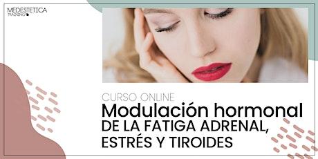 Curso de Modulación hormonal de la fatiga adrenal, estrés y tiroides entradas