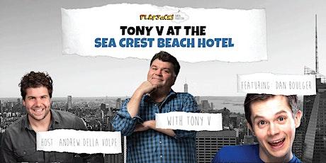 Tony V at the Sea Crest Beach Hotel tickets