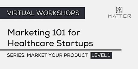 MATTER Workshop: Marketing 101 for Healthcare Startups tickets