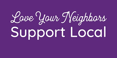 Love Your Neighbors, Support Local • Golf Outing tickets