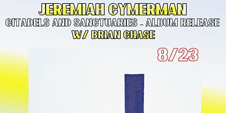 Jeremiah Cymerman w/ special guest Brian Chase tickets