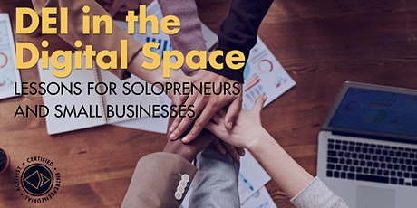 DEI in the Digital Space: Lessons for Solopreneurs and Small Businesses tickets