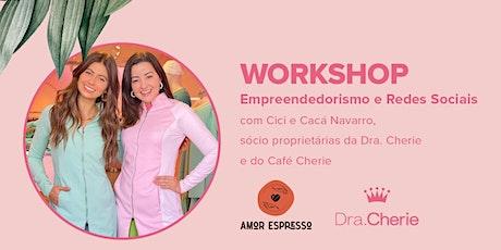 Workshop - Empreendedorismo e Rede Sociais com Cici e Cacá Navarro ingressos
