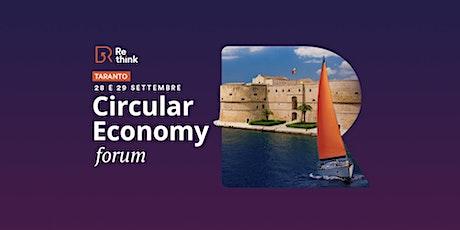 Re-think Circular Economy Forum | Taranto 2021 biglietti