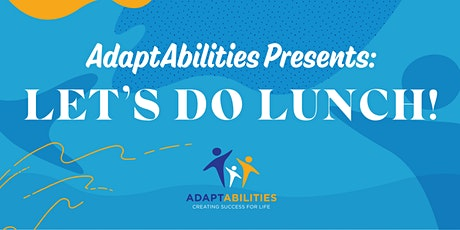 AdaptAbilities Let's Do Lunch tickets