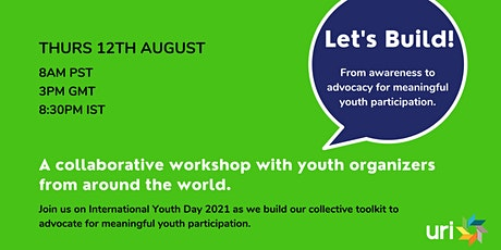 Let's Build! From Awareness to Advocacy for Meaningful Youth Participation. tickets