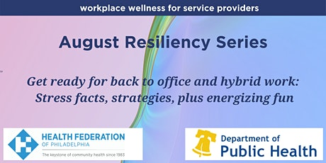 August Resiliency Series: Get Ready for Hybrid Work & Back to Office tickets