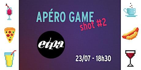 Apéro Game - shot #2 billets