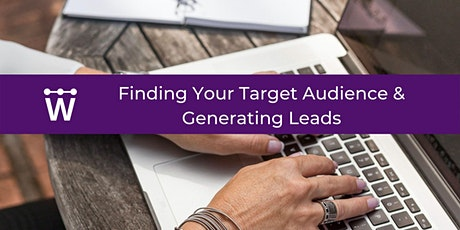 Finding Your Target Audience & Generating Leads | Women in Business tickets