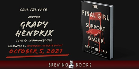 Final Girl Support Group: A Conversation with Grady Hendrix tickets