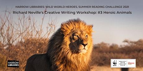 Richard Neville's Creative Writing Workshop: #3 Heroic Animals tickets
