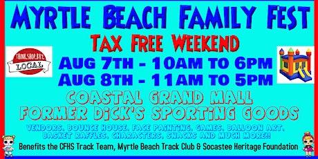 Myrtle Beach Family Fest - Tax Free Weekend tickets