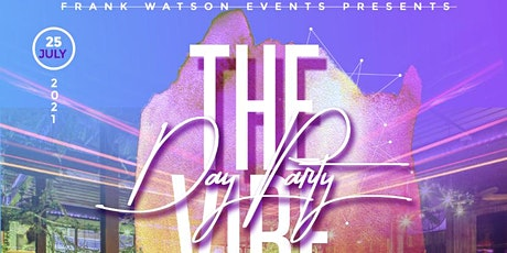 """""""The VIBE"""" DAY PARTY tickets"""