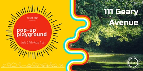 Reset's Pop-Up Playgrounds - 111 Geary Avenue tickets