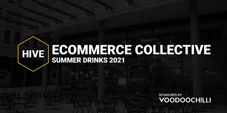 HIVE Ecommerce Collective   Summer Drinks 2021 tickets