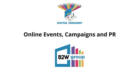 Digital Takeaway Masterclass Online Events, Campaigns and PR billets
