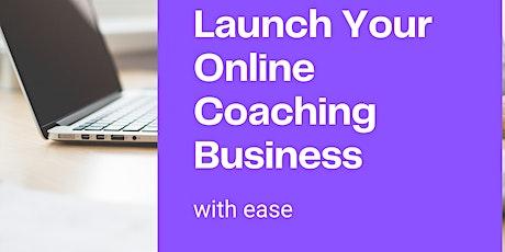 Coaching Biz 101 -Launch An Online Coaching Business With Ease tickets
