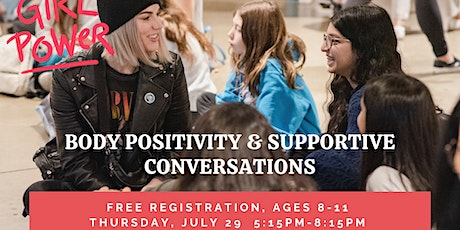 Body Positivity & Supportive Conversations / Girls 8 - 11 tickets