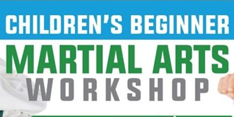 Copy of Free Children's Beginner Martial Arts Workshop for 8 -13 year olds tickets