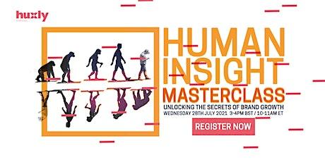 Human Insight Masterclass: unlocking the secrets of brand growth tickets