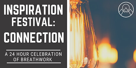 Inspiration Festival II: Connection A Celebration of Breathwork in 24 Hours tickets