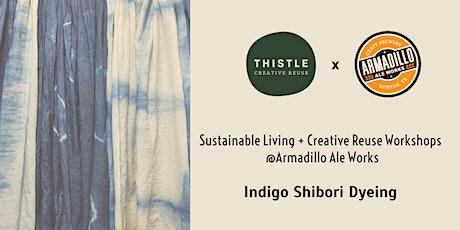 Indigo Shibori Dyeing Workshop @ Armadillo Ale Works tickets