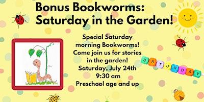 Saturday Morning Bookworms Gardening! (Preschool and up)