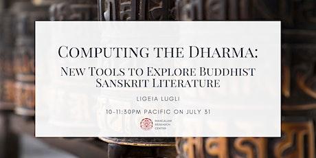 Computing the Dharma: New Tools to Explore Buddhist Sanskrit Literature tickets