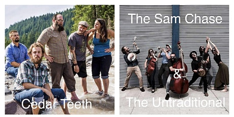 Cedar Teeth and THE SAM CHASE & THE UNTRADITIONAL tickets