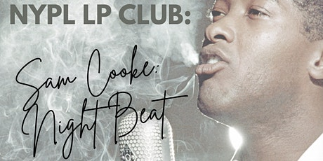 """NYPL LP Club: Sam Cooke: """"Night Beat"""" Discussion Group tickets"""