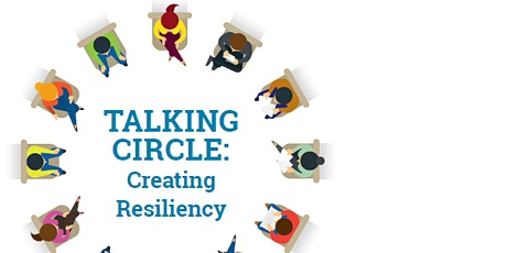 Talking Circle: Creating Resiliency tickets