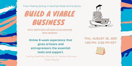Build a Viable Business with NextFab's Artisan Accelerator Info Session tickets