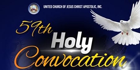 United Church of Jesus Christ, Apostolic  59th Holy Convocation tickets