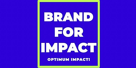 Improving Your Image: Brand For Optimum Impact tickets