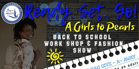 Ready, Set, Go:  A Girls to Pearls Back to School Work Shop and Fashion Sho tickets