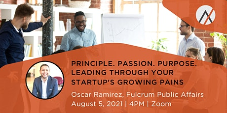 Principle. Passion. Purpose. Leading Through Your Startup's Growing Pains tickets
