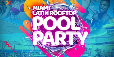The Miami Latin Rooftop Pool Party tickets