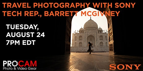 Travel Photography with Sony Tech Rep., Barrett McGivney tickets