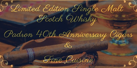 A CISO Soirée: Rare Whisky Tasting, Padron 40th Anniversary Cigars & Feast tickets