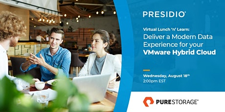Virtual Lunch and Learn with Presidio and Pure Storage: VMware Hybrid Cloud Tickets