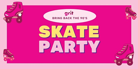 Bring Back the 90's GRITFAM Skate Party tickets