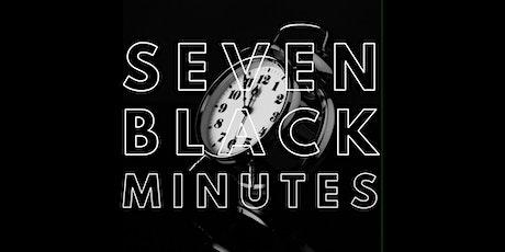 Seven Black Minutes:  7 Black Comedians doing 7 minutes of Blackness tickets