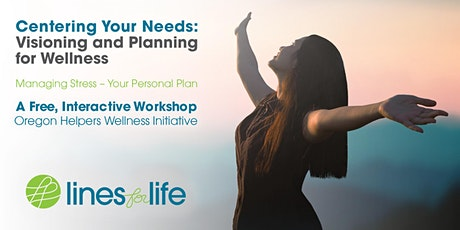 Centering Your Needs: Managing Stress - Your Personal Plan tickets