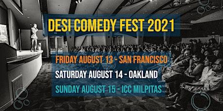 Desi Comedy Fest - Sun Aug 15 7pm - ICC Milpitas tickets
