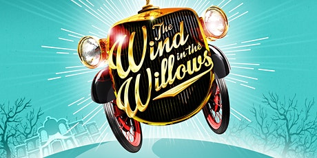 WIND IN THE WILLOWS - an amateur musical theatre show!  MASKS REQUIRED tickets