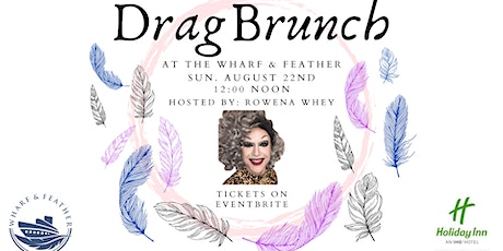 Drag Brunch at the Wharf & Feather tickets
