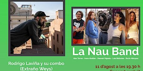 Escenes Fresques - La Nau Band i Rodrigo Laviña y su combo (Extraño Weys) entradas