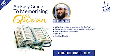 An Easy Guide To Memorising The Qur'an With Ustadh Asim Khan tickets